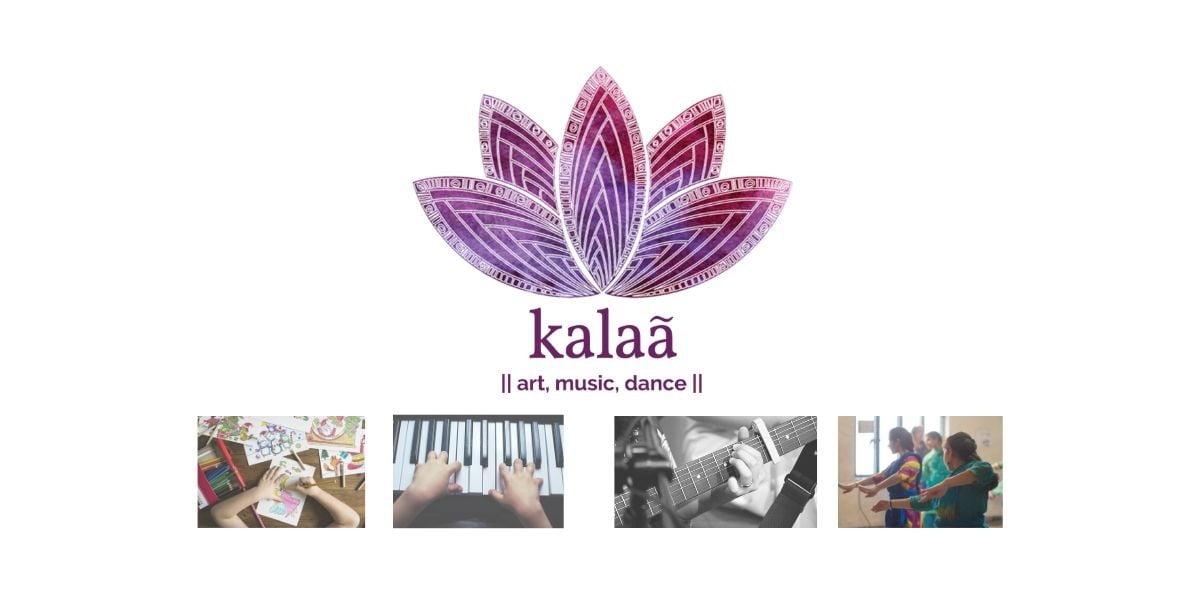 Kalaa school of music, art & dance- where learning is fun! banner