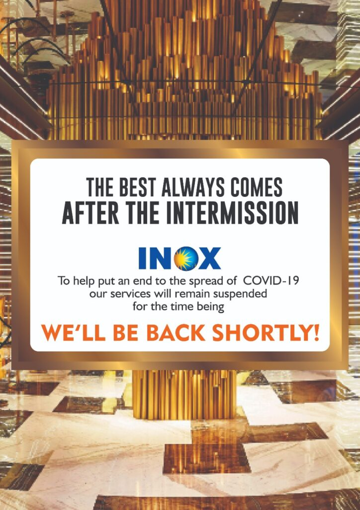 Inox Temporarily closed under covid-19 guidelines